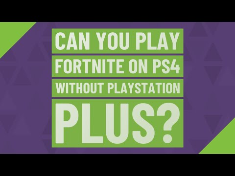 Can You Play Fortnite On Ps4 Without PlayStation Plus?