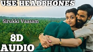 Sirukki Vaasam | (8D AUDIO) | Tamil | Kodi | Use Headphones.