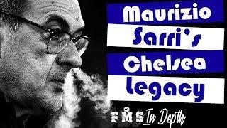 How Sarri Transformed Chelsea   Sarri's Chelsea Legacy   Sarri's Chelsea Tactical Analysis