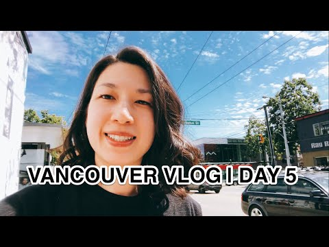 VANCOUVER VLOG | DAY 5