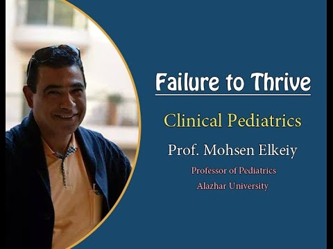 Clinical Pediatrics | Prof. Mohsen Elkeiy | 17-Failure to Thrive
