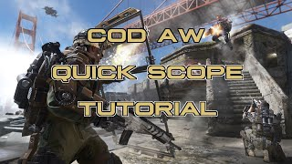 Advanced Warfare - Quick Scope Tutorial and Sniping Tips