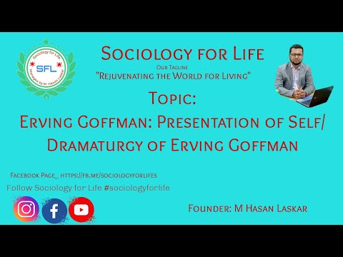 Erving Goffman: Presentation Of Self #Erving Goffman #Dramaturgy In Sociology