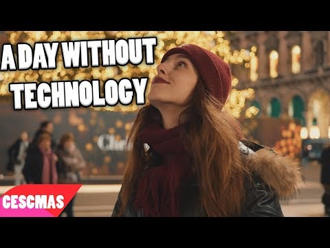 A day without technology - 24 Days of Cescmas
