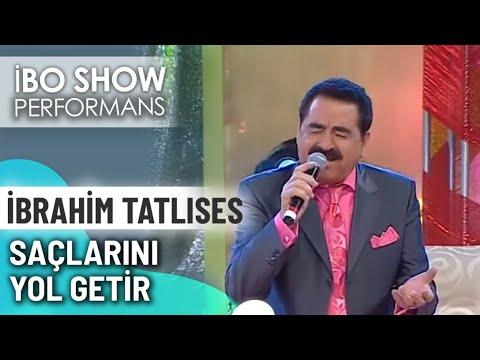 Saclarini Yol Getir Ibrahim Tatlises Ibo Show Canli Performans