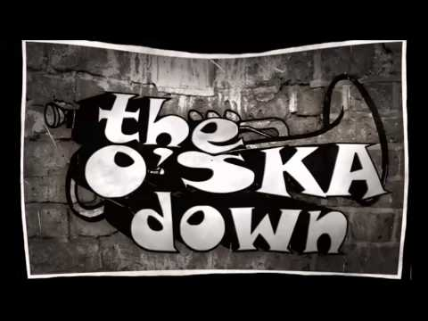The O'SKAdown - Our Love in That Way