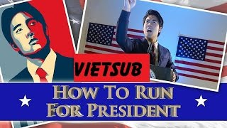 [Vietsub] How To Run For President! - Ryan Higa