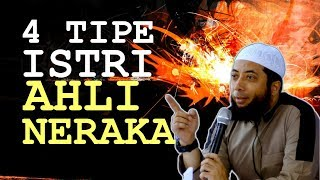 [VV] 4 Tipe Wanita (istri) Ahli NERAKA | Ustadz Khalid Basalamah (KHB)