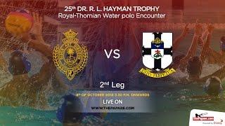 25th DR.R.L. HAYMAN TROPHY - Royal v Thomian Water polo Encounter  (2nd Leg)