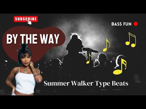 By The Way | Summer Walker Type Beats | Summer Walker Soul  | Soul  Instrumental(Bass Fun)