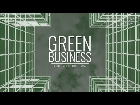 TRAILER: Green Business: A Contradiction in Terms?