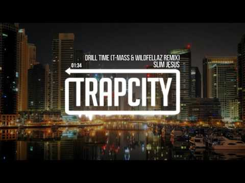 Slim Jesus - Drill Time (T-Mass & Wildfellaz Remix)