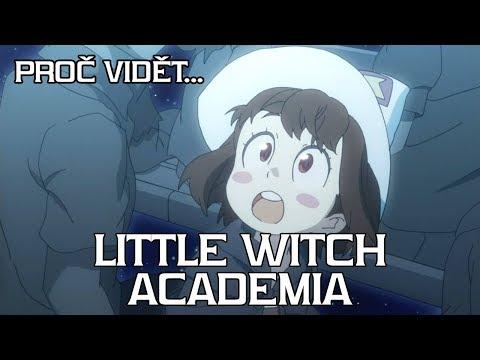Proč vidět... Little Witch Academia