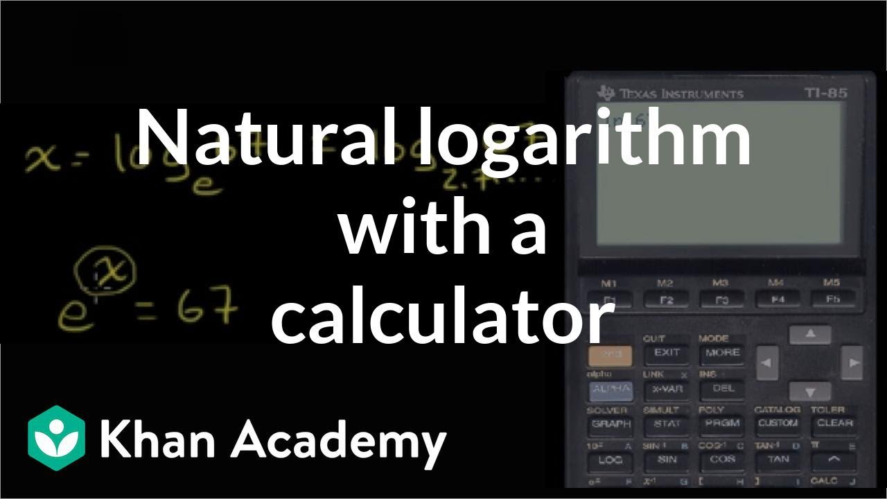 Evaluating natural logarithm with calculator (video) | Khan