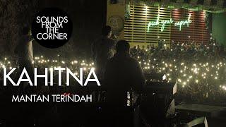 Download lagu Kahitna - Mantan Terindah | Sounds From The Corner Live #49