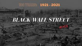 58 100 Years: From Black Wall Street to BLM (remix)