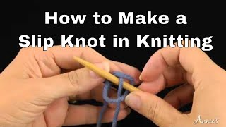 How to Make a Slip Knot - Annie