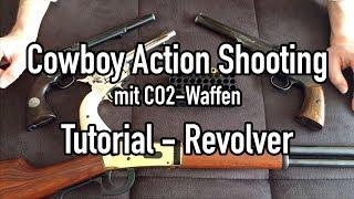 Cowboy Action Shooting (Westernschießen) mit CO2 Waffen - Tutorial Revolver