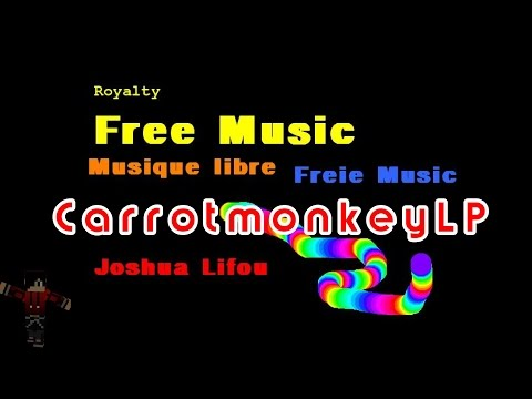 Song for CarrotmonkeyLP - Joshua Lifou / Royalty Free Music - Freie Musik - Musique Libre