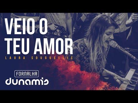 Veio o Teu Amor - Laura Souguellis // Fornalha Dunamis - Março 2015