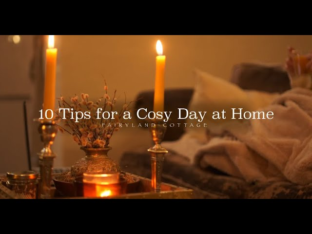 My 10 Tips for a Cosy Day at Home