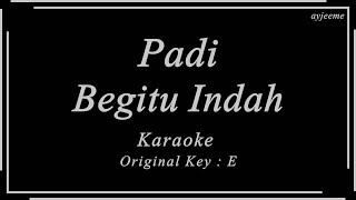 Padi - Begitu Indah (Original Key : E) Karaoke | Ayjeeme
