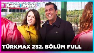1 Kadın 1 Erkek || 232. Bölüm Full Turkmax