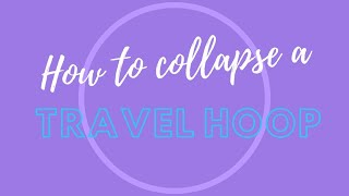 How to Collapse a Travel Hula Hoop