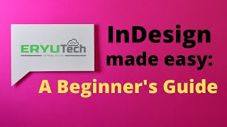 InDesign made easy: A Beginner's Guide
