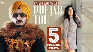 Rajvir Jawanda PUNJAB TON New Punjabi Songs 2018 2019 Full HD Latest Punjabi Songs 2018 2019