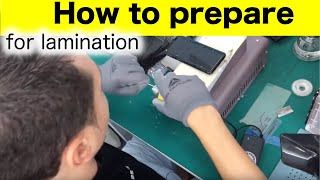 How to prepare a Samsung screen for lamination