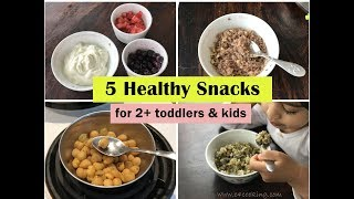 5 Healthy Snack ideas ( for 2+ toddlers & kids ) - Indian toddler & kids snack recipes