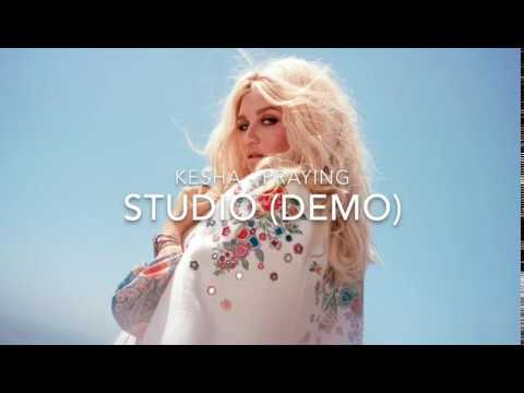 Kesha - Praying (OFFICIAL DEMO)