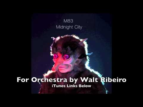 M83 'Midnight City' For Orchestra by Walt Ribeiro