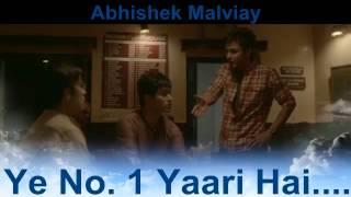 Ye No.1 Yaari Hai.........