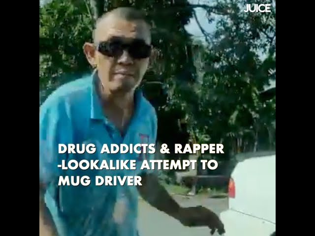 Drug Addicts & Iconic M'sian Rapper-Lookalike Attempt To Mug Driver