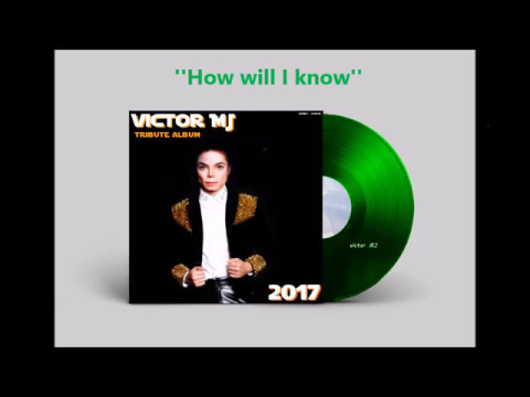 Michael Jackson - How Will I Know [Fanmade New Album 2017 Tribute]