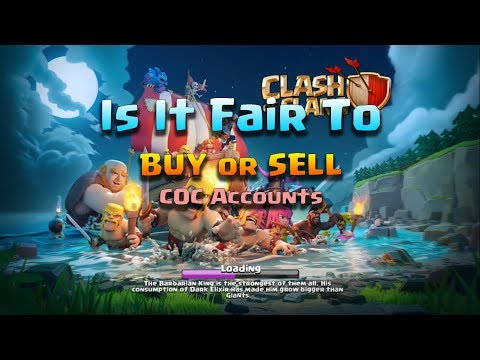 [HINDI] Is It Fair to buy or sell CLASH OF CLANS accounts
