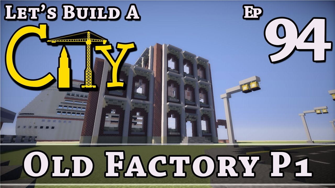 Download How To Build A City :: Minecraft :: Old Factory P1 :: E94 :: Z One N Only