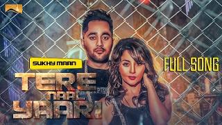 Tere Naaal Yaari (Sukhy Maan) Mp3 Song Download