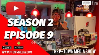 The P-Town Media Show S2 Ep9