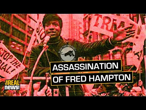 Agent Provocateurs and the Assassination of Black Panther Fred Hampton