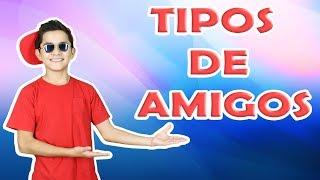 Dayiro Reactivado - TIPOS DE AMIGOS