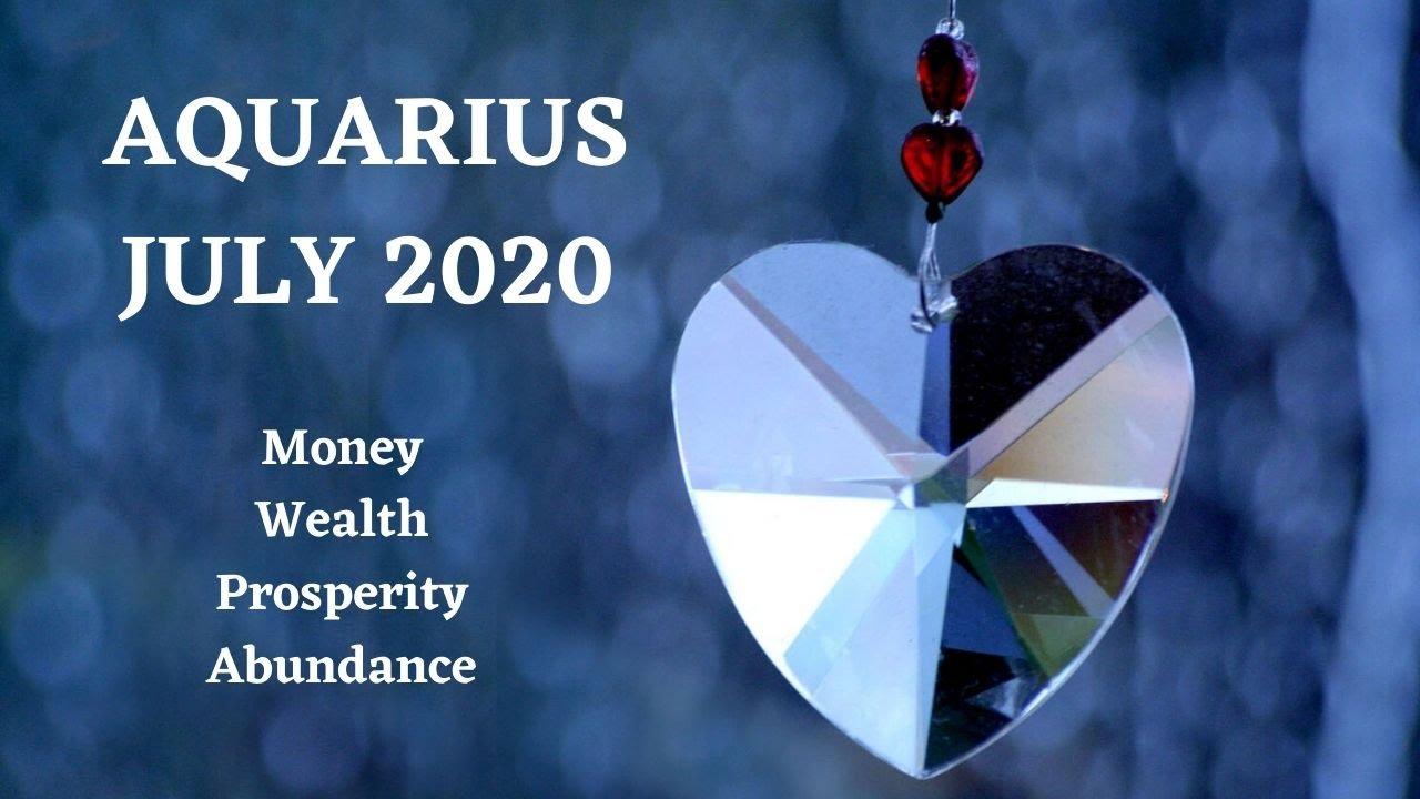 Aquarius - Money, Wealth, Prosperity, Abundance   JULY 2020
