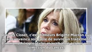 Brigitte Macron: ce combat mené jusqu'au bout avec son défunt frère aîné15/11/2018