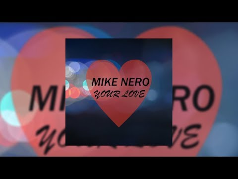 Mike Nero - Your Love (Radio Edit)