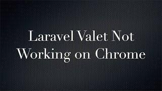 Laravel Valet not working on Chrome Site not opening redirecting to https