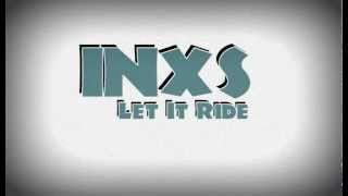 Watch Inxs Let It Ride video