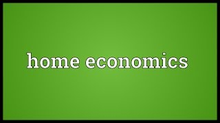 Home Economics Meaning Youtube