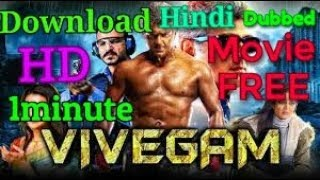 Download free VIVEGAM 2018 hindi dubbed movie in one minute .